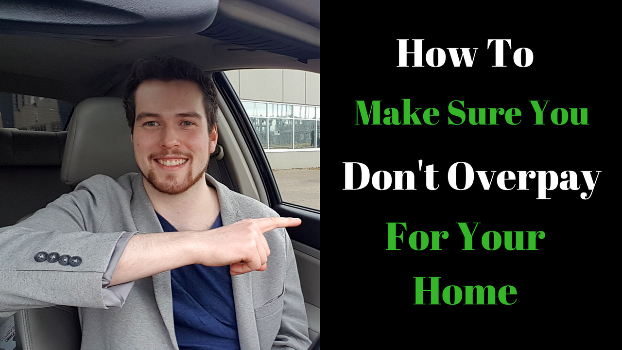 How to Make Sure You Don't Overpay For Your Next Home