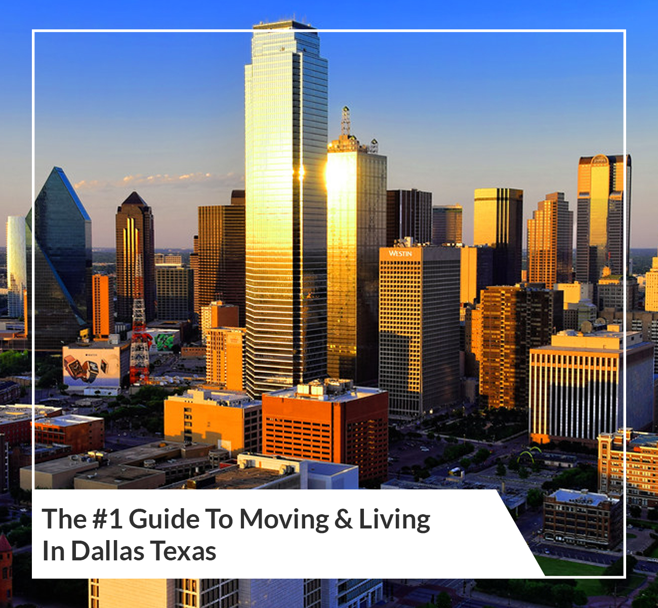 Moving & Living in Dallas, TX