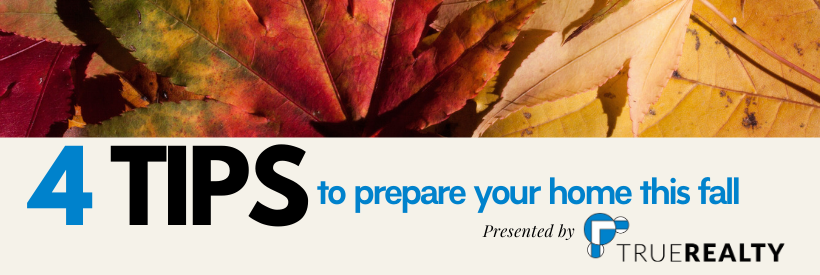 4 tips on preparing your home for the fall