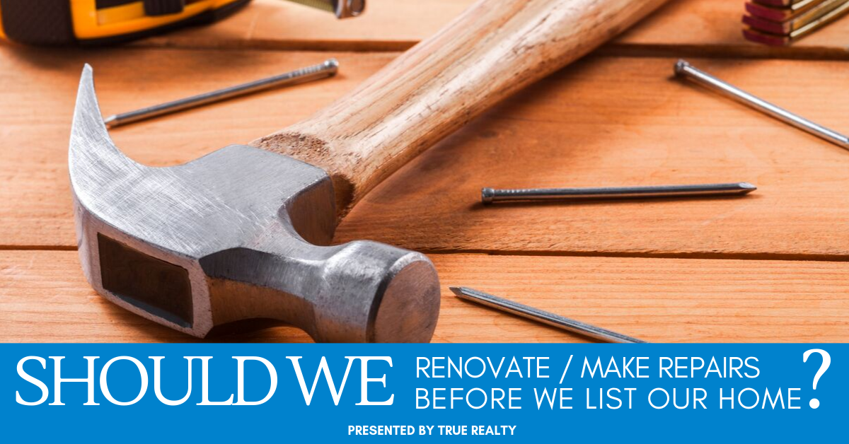 remodel or make repairs before selling home