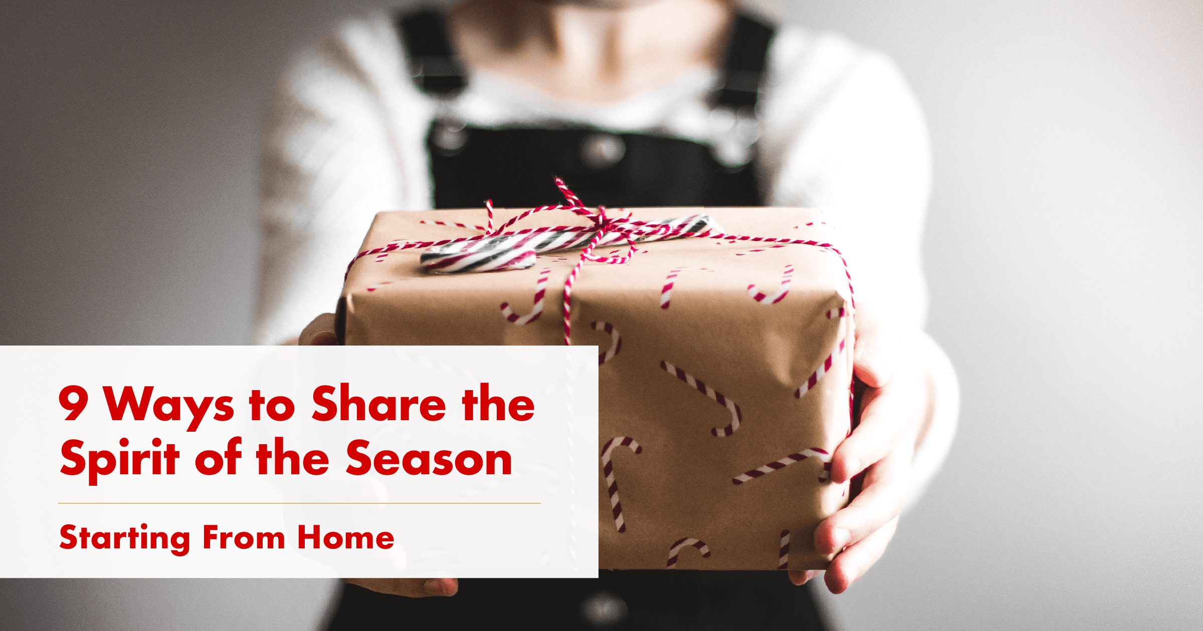 9 Ways to Share the Spirit of the Season - Starting From Home