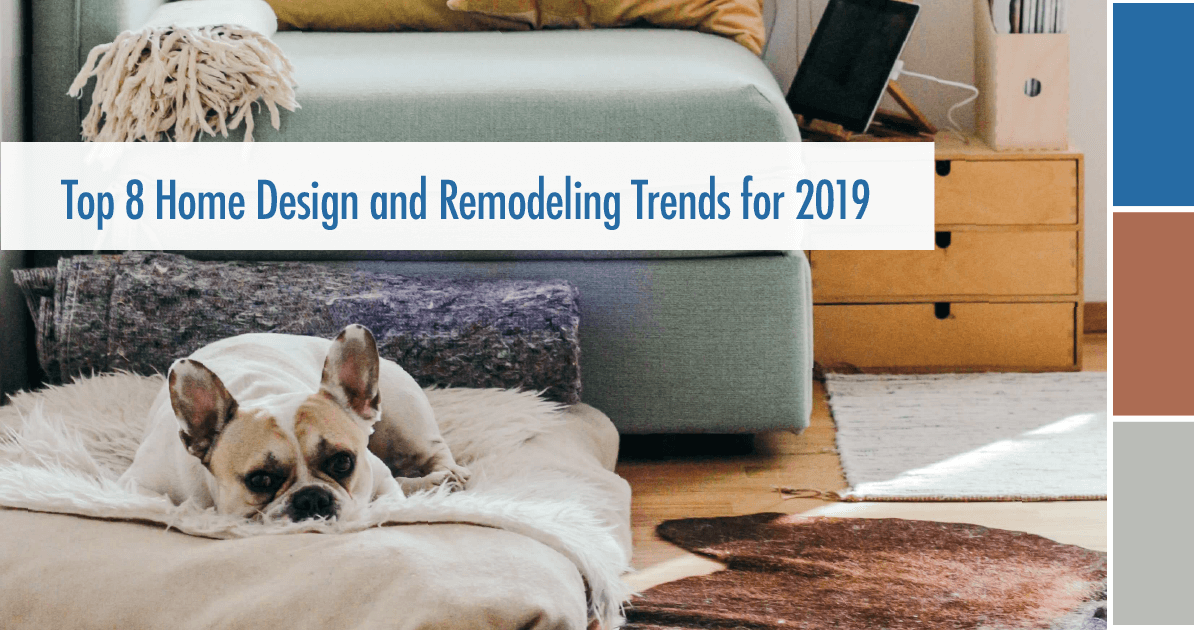 Top 8 Home and Remodeling Trends for 2019