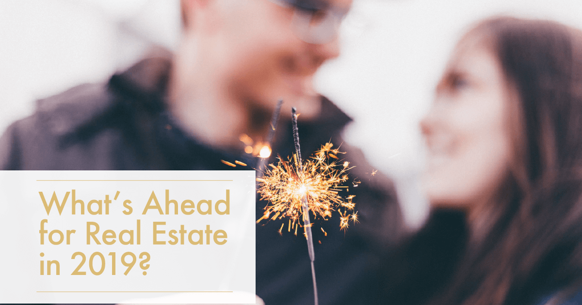 What's Ahead for Real Estate in 2019