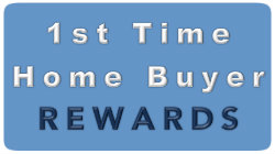 First time home buyers rewards