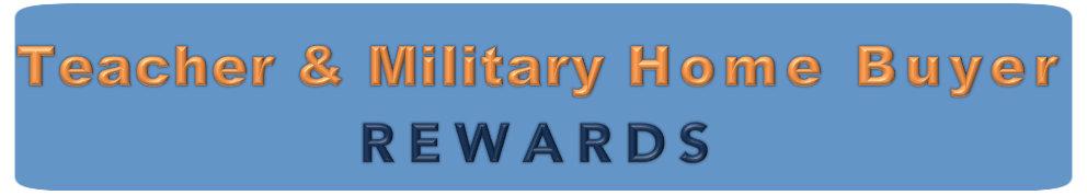 Teacher & Military home buyer rewards