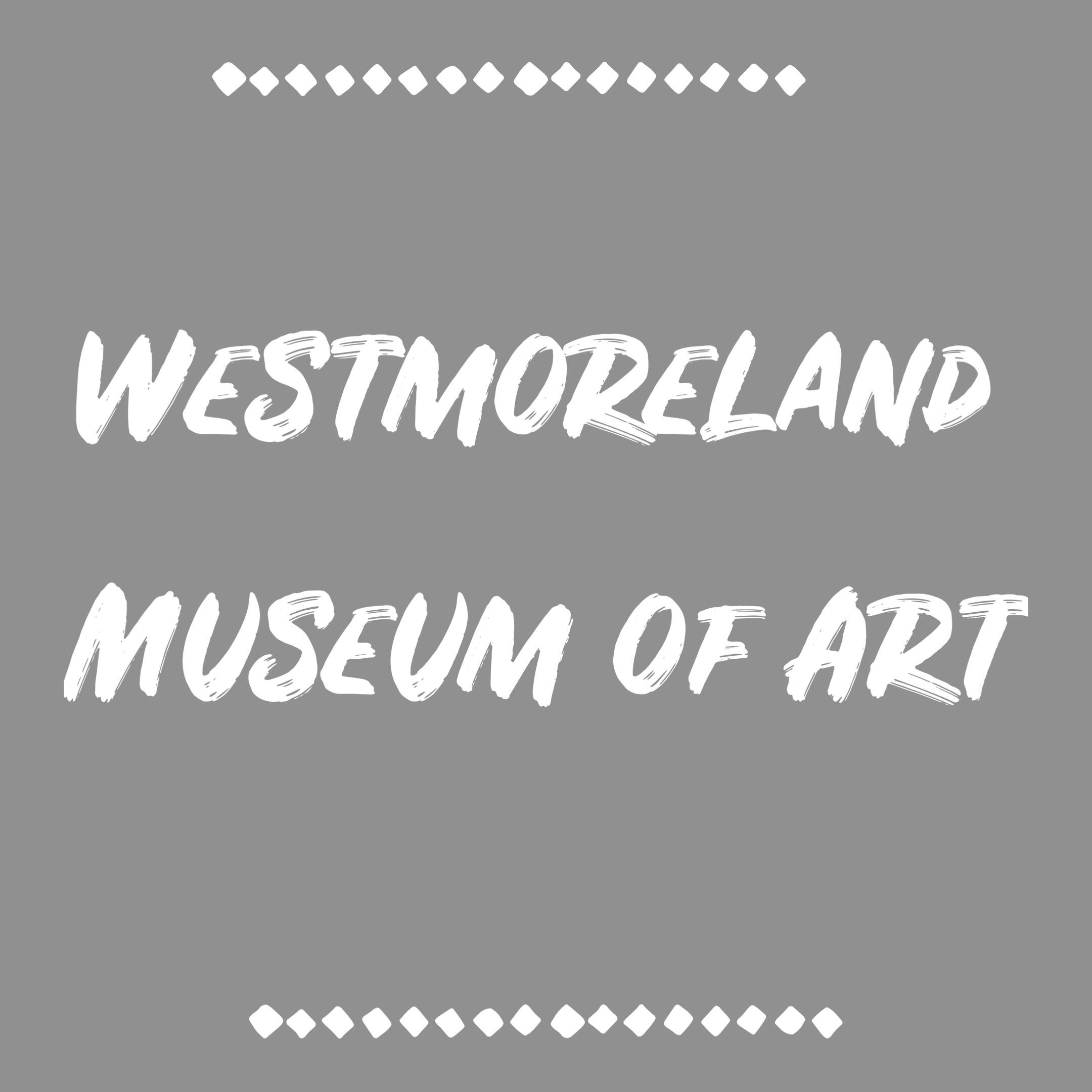 westmoreland museum of art