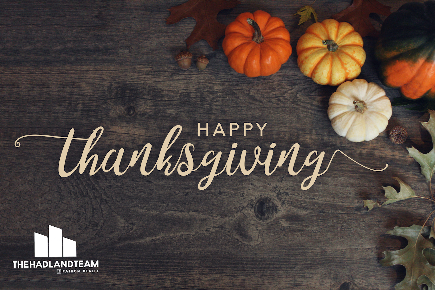 The Hadland Team Happy Thanksgiving