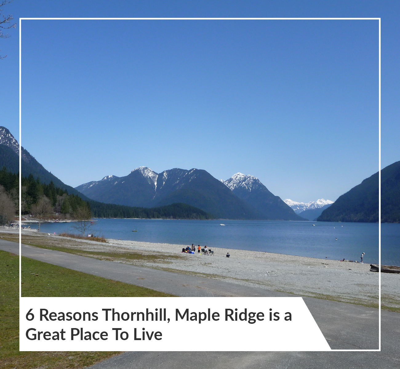 6 Reasons Thornhill, Maple Ridge is a Great Place To Live