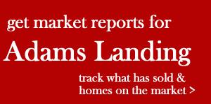 Adams Landing Market Report