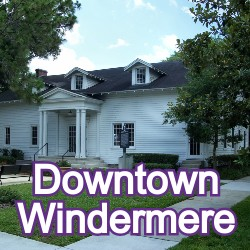 Downtown Windermere Homes for Sale
