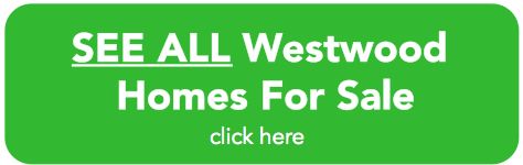 Westwood Homes For Sale