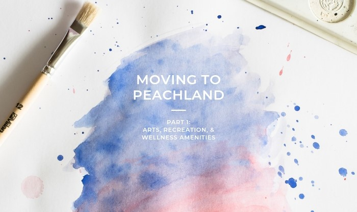 Moving to Peachland: Arts, Recreation & Wellness Amenities Title Image