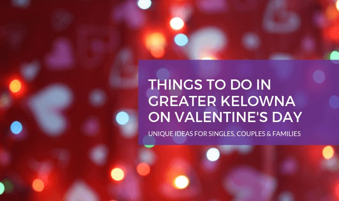 Things to Do In Kelowna for Valentines Day Title Image
