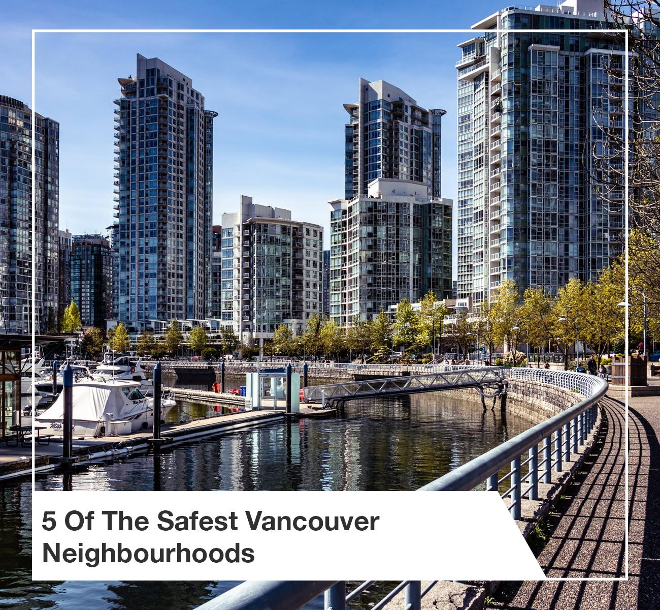 5 Safest Vancouver Neighbourhoods