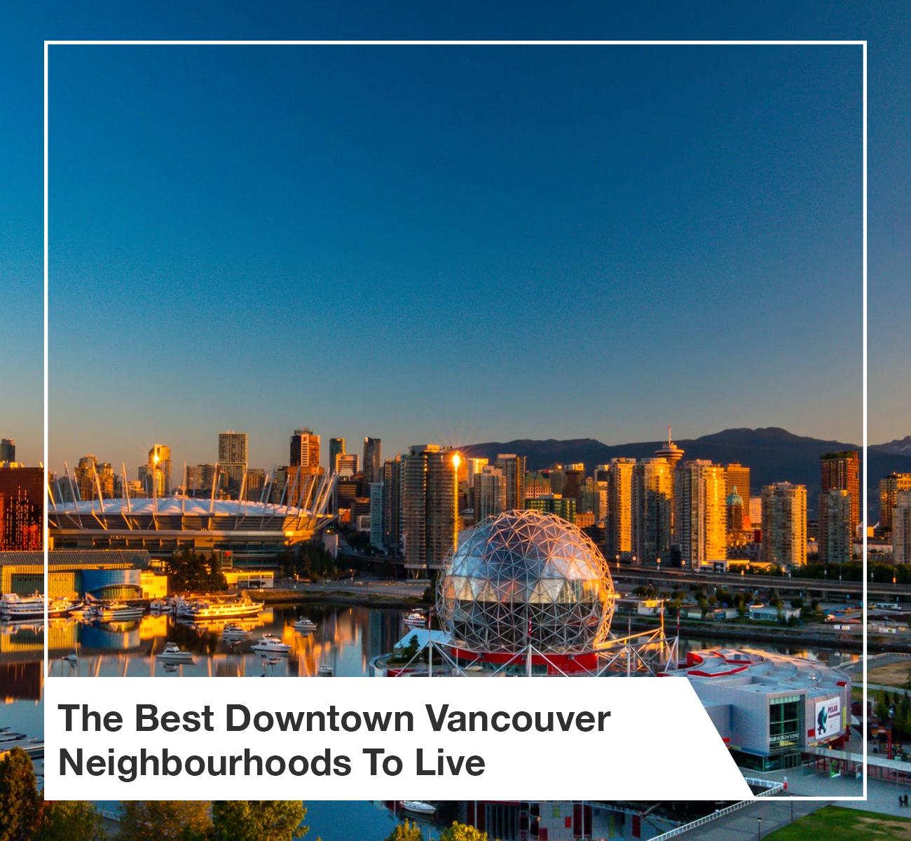 Best Downtown Vancouver Neighbourhoods