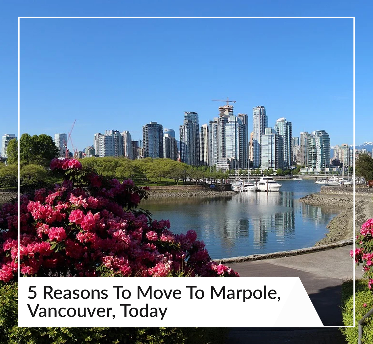 Moving to Marpole, Vancouver