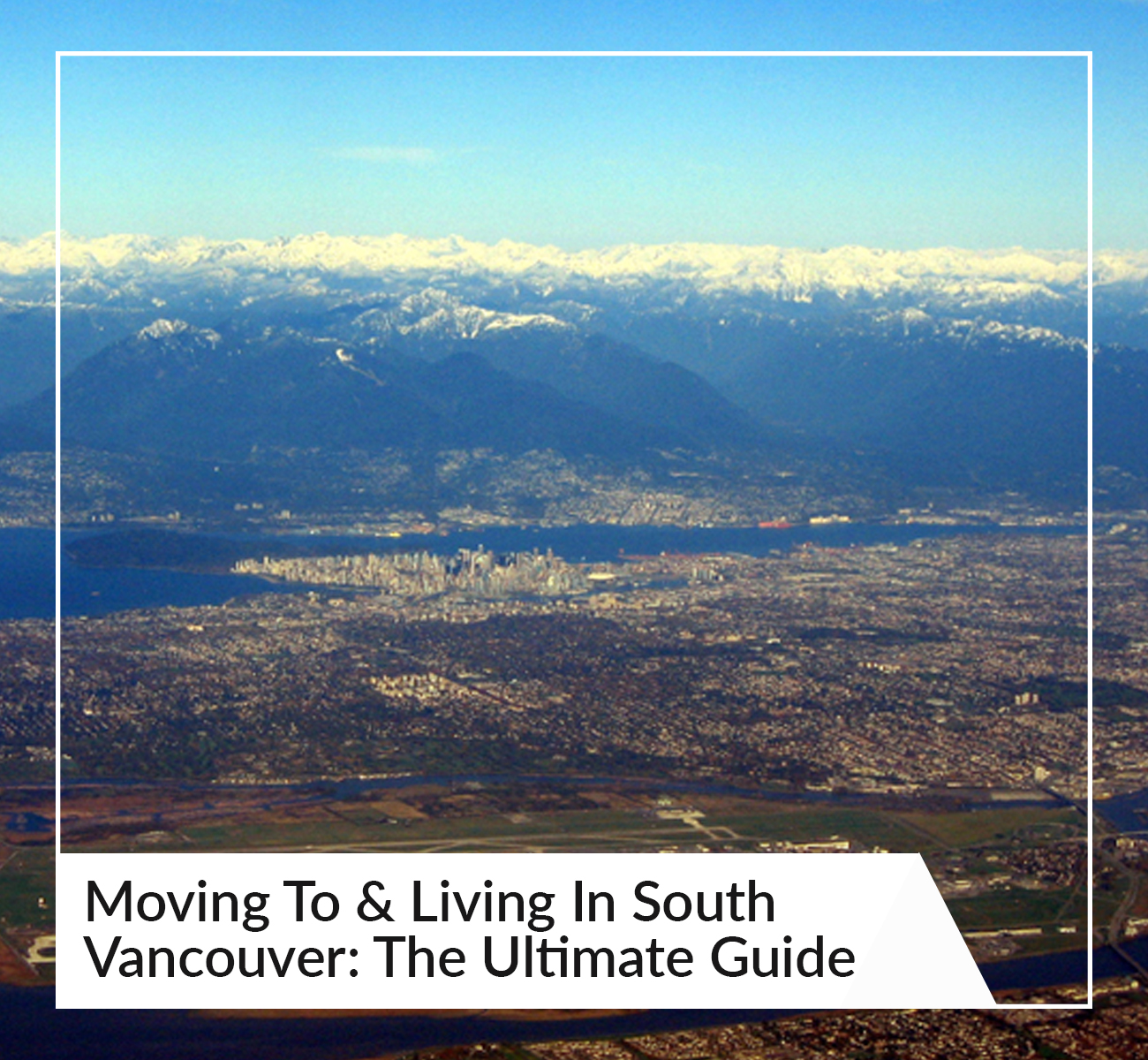 Moving To South Vancouver