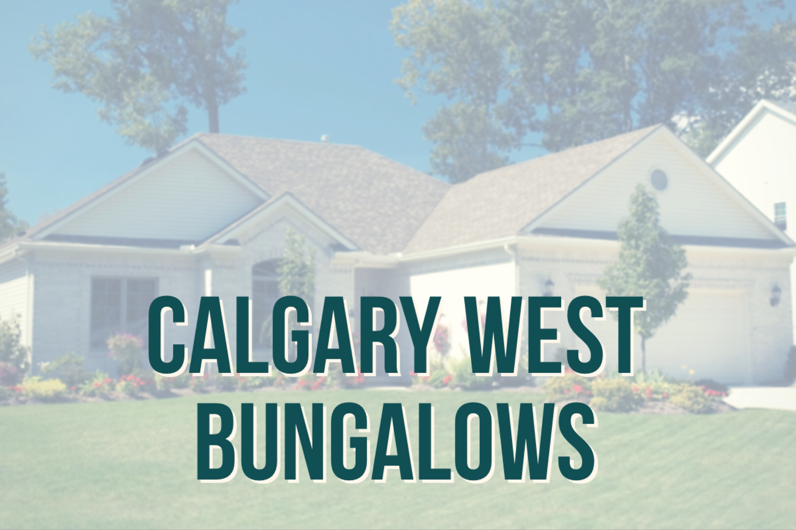 Calgary West Bungalows